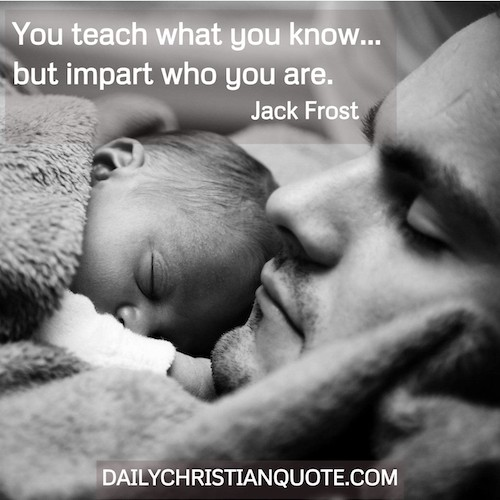 You teach what you know - you impart who you are